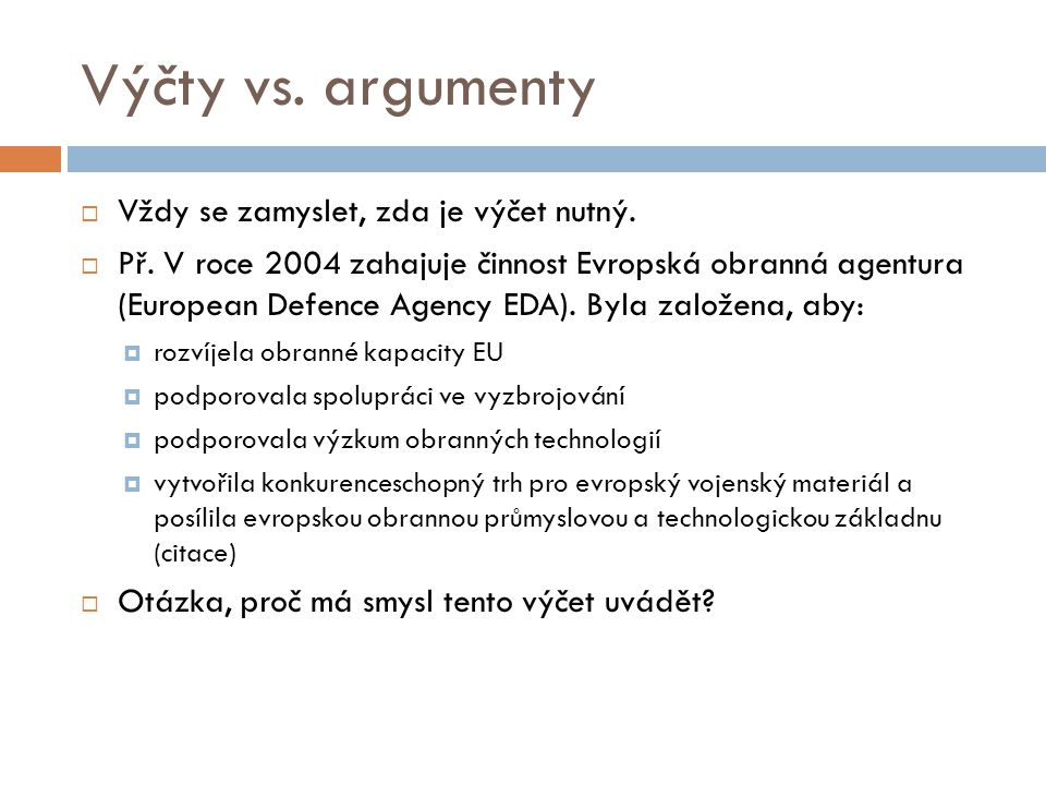 Výčty vs. argumenty Vždy se zamyslet, zda je výčet nutný.