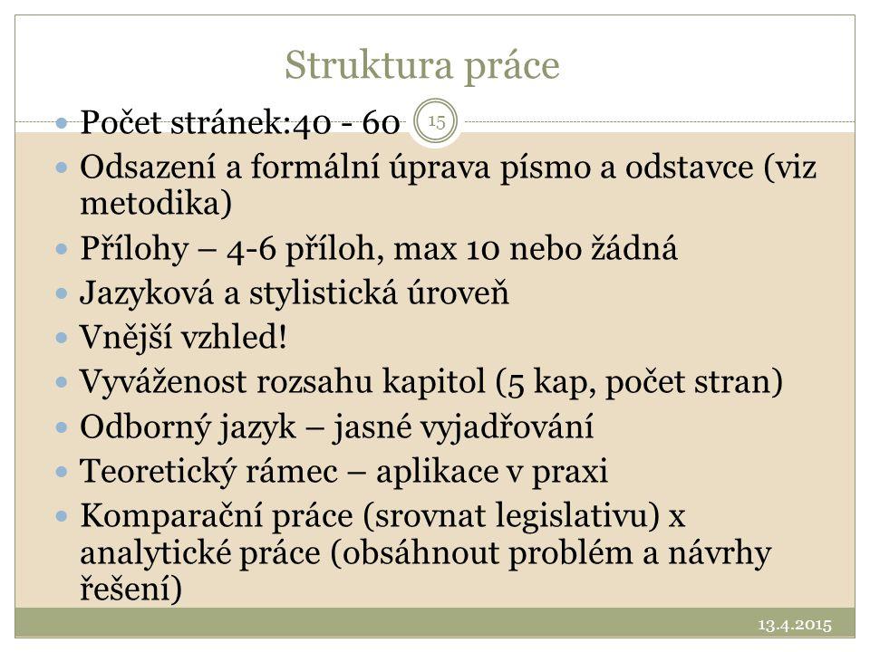 Struktura práce Počet stránek:40 - 60