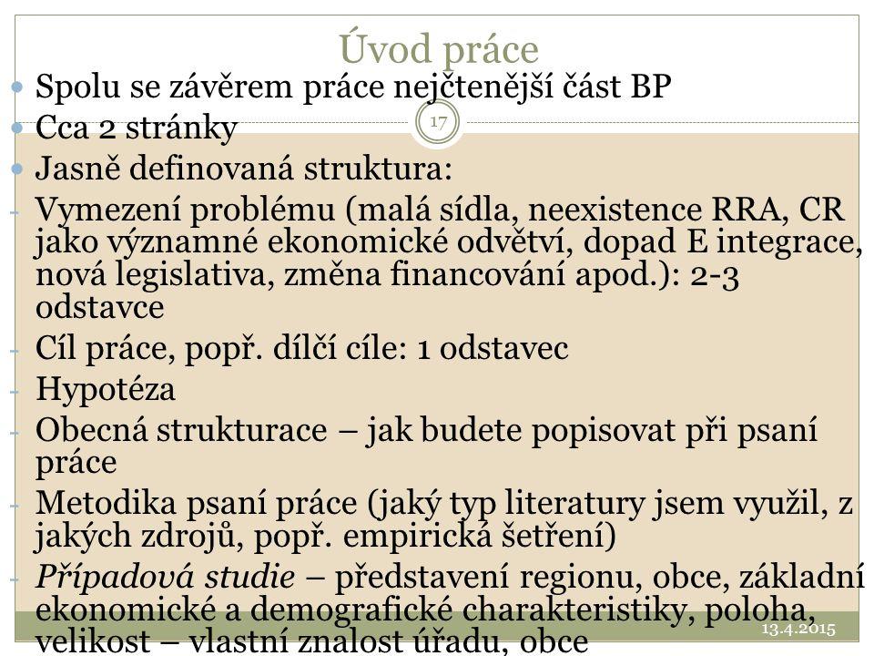 Úvod práce Spolu se závěrem práce nejčtenější část BP Cca 2 stránky