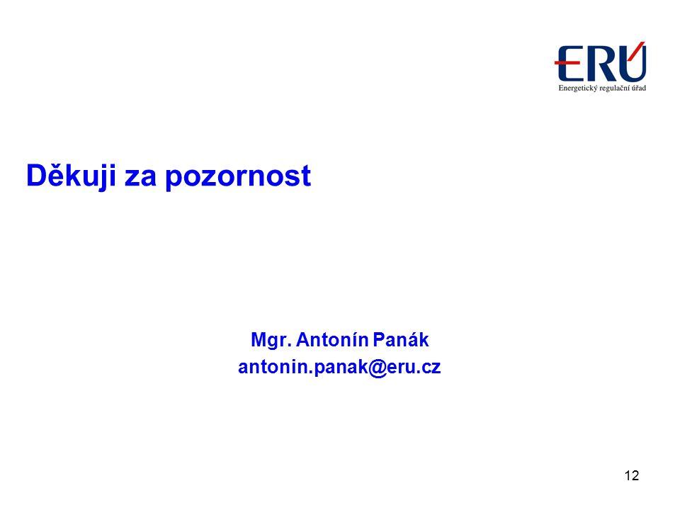 Děkuji za pozornost Mgr. Antonín Panák antonin.panak@eru.cz
