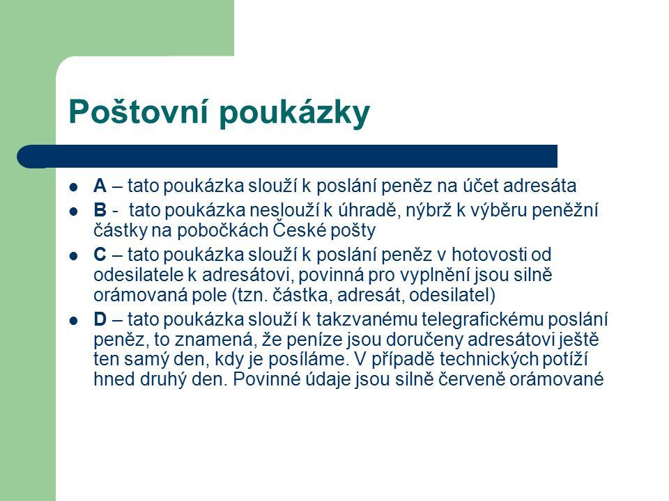 Poštovní poukázky A – tato poukázka slouží k poslání peněz na účet adresáta.