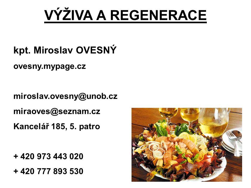 VÝŽIVA A REGENERACE kpt. Miroslav OVESNÝ ovesny.mypage.cz