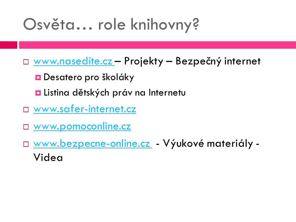 Osvěta… role knihovny www.nasedite.cz – Projekty – Bezpečný internet