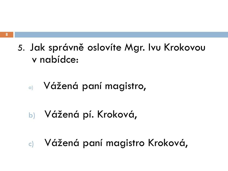 Vážená paní magistro Kroková,