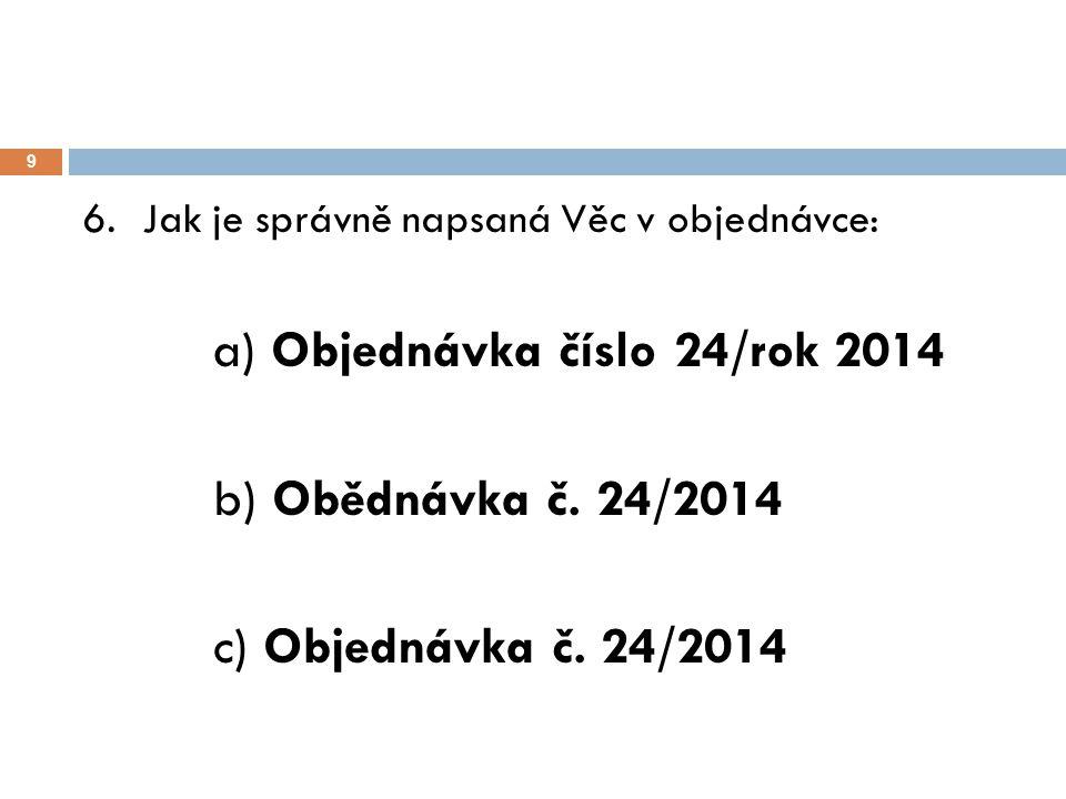 b) Obědnávka č. 24/2014 c) Objednávka č. 24/2014