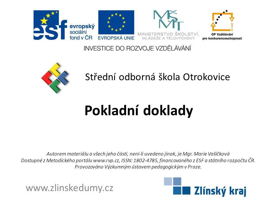 Pokladní doklady Střední odborná škola Otrokovice www.zlinskedumy.cz
