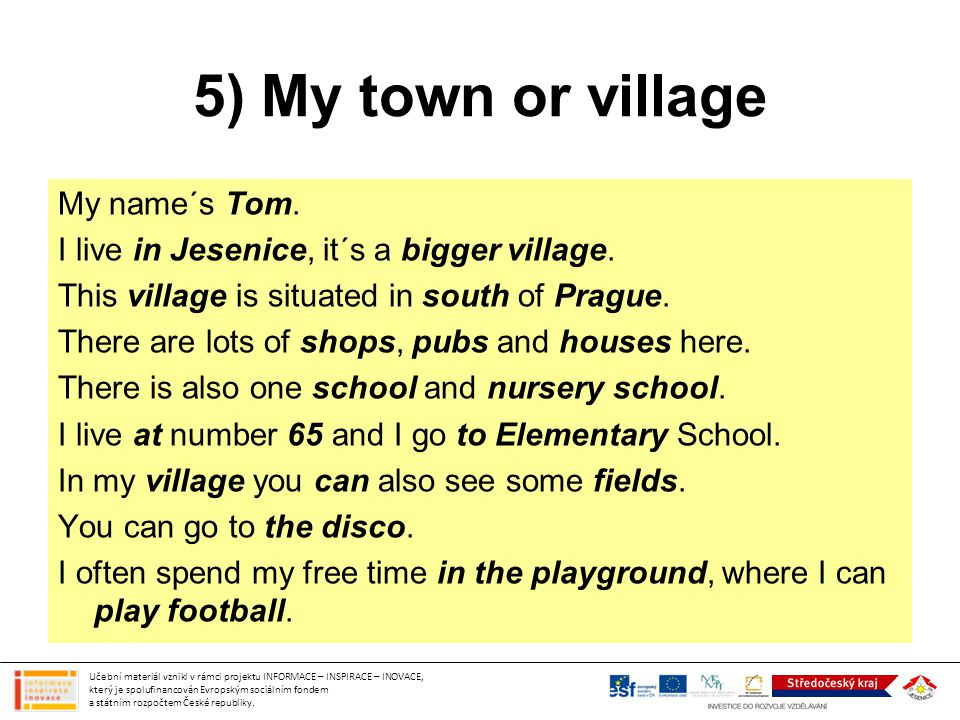 5) My town or village My name´s Tom.