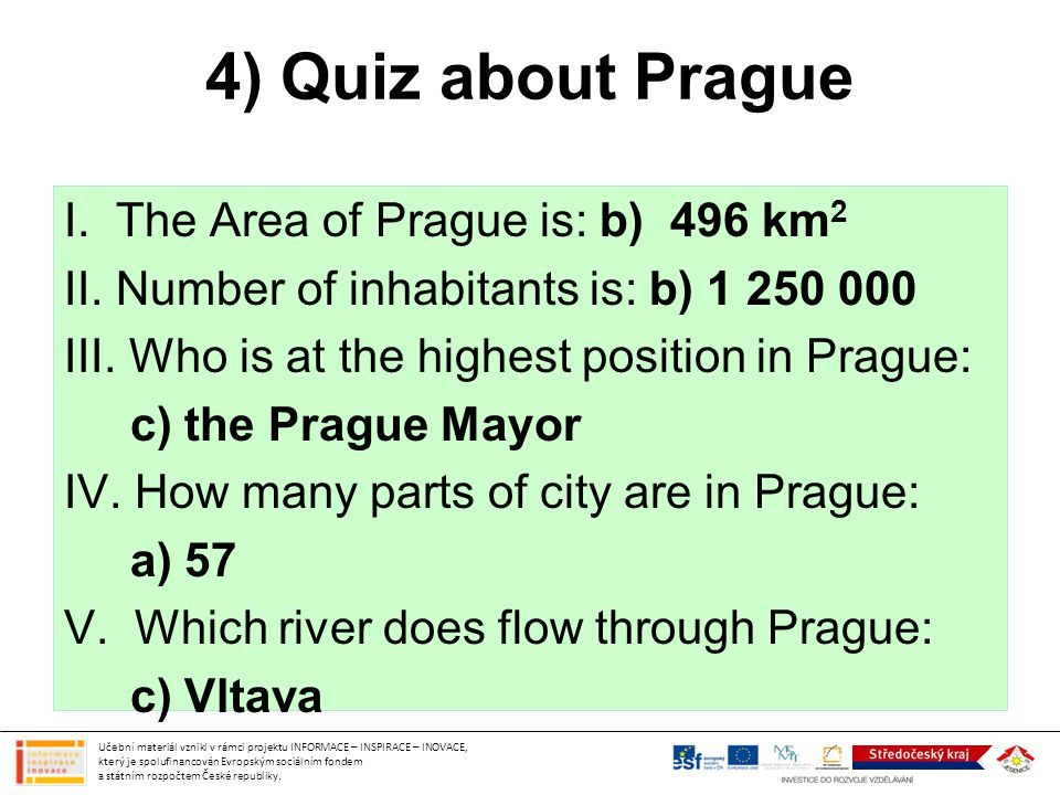 4) Quiz about Prague I. The Area of Prague is: b) 496 km2