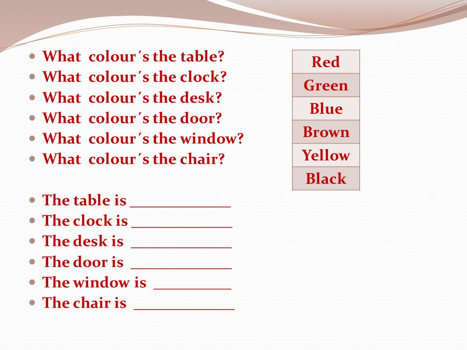What colour´s the table