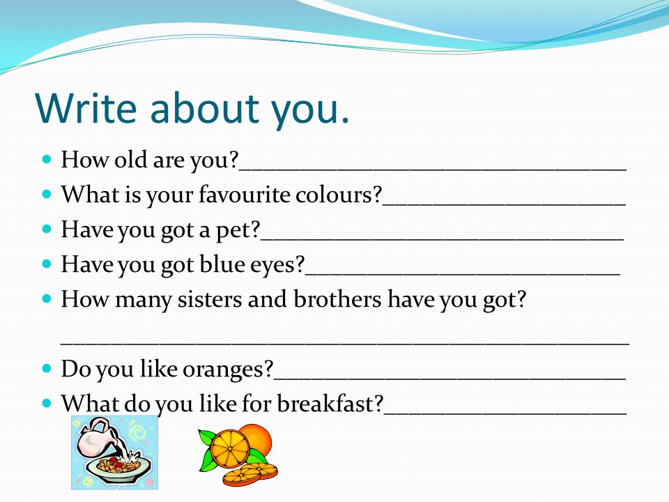 Write about you. How old are you ________________________________