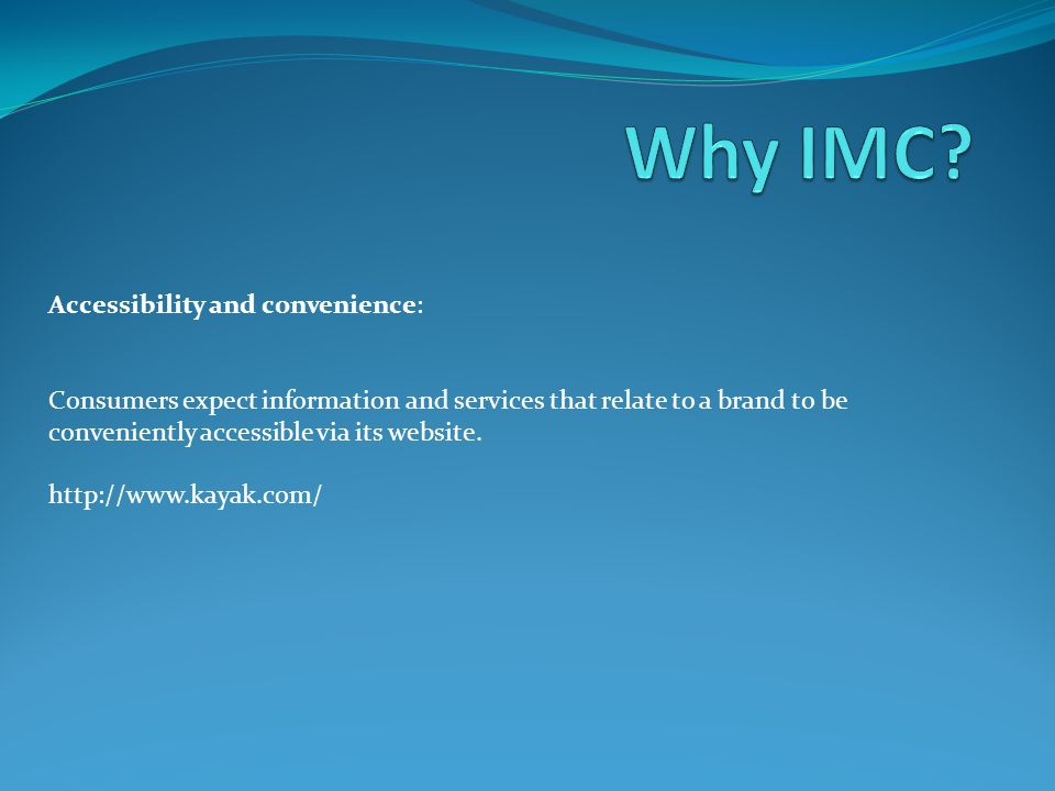 Why IMC Accessibility and convenience: