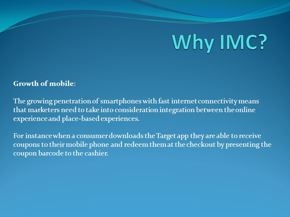 Why IMC Growth of mobile: