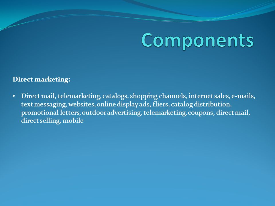 Components Direct marketing:
