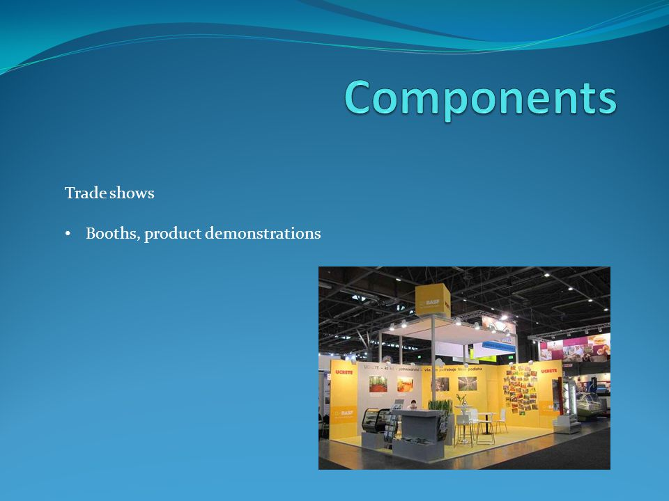 Components Trade shows Booths, product demonstrations