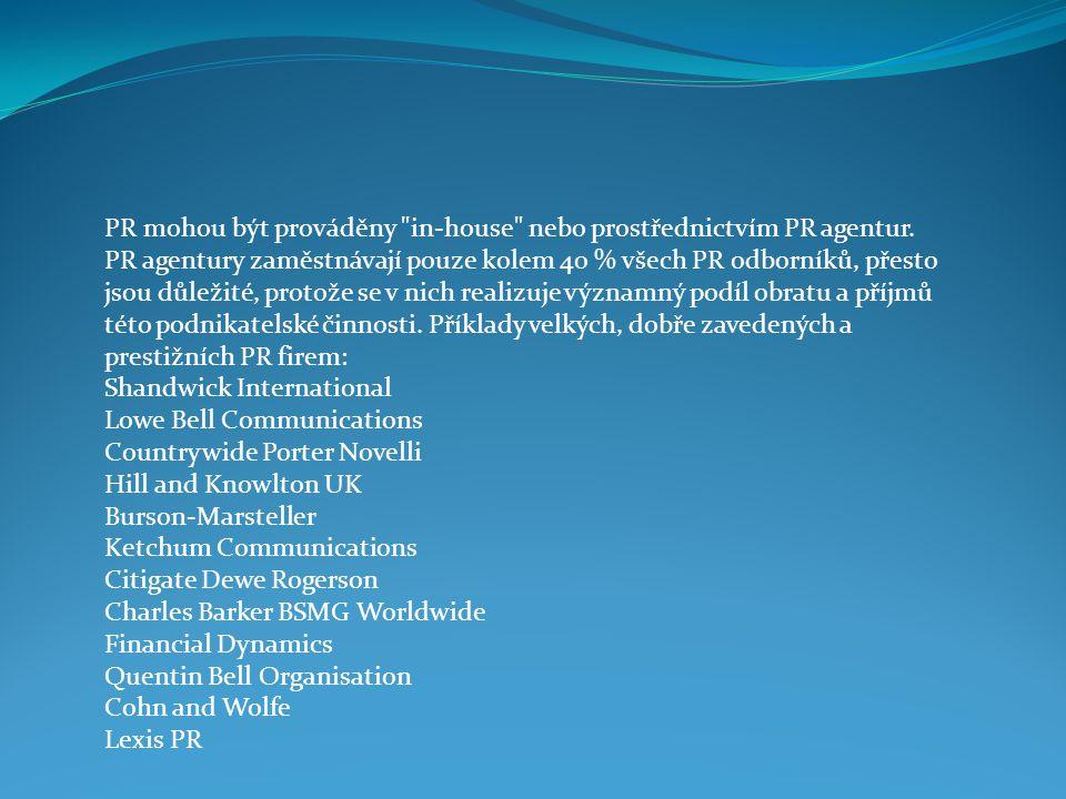 PR mohou být prováděny in-house nebo prostřednictvím PR agentur
