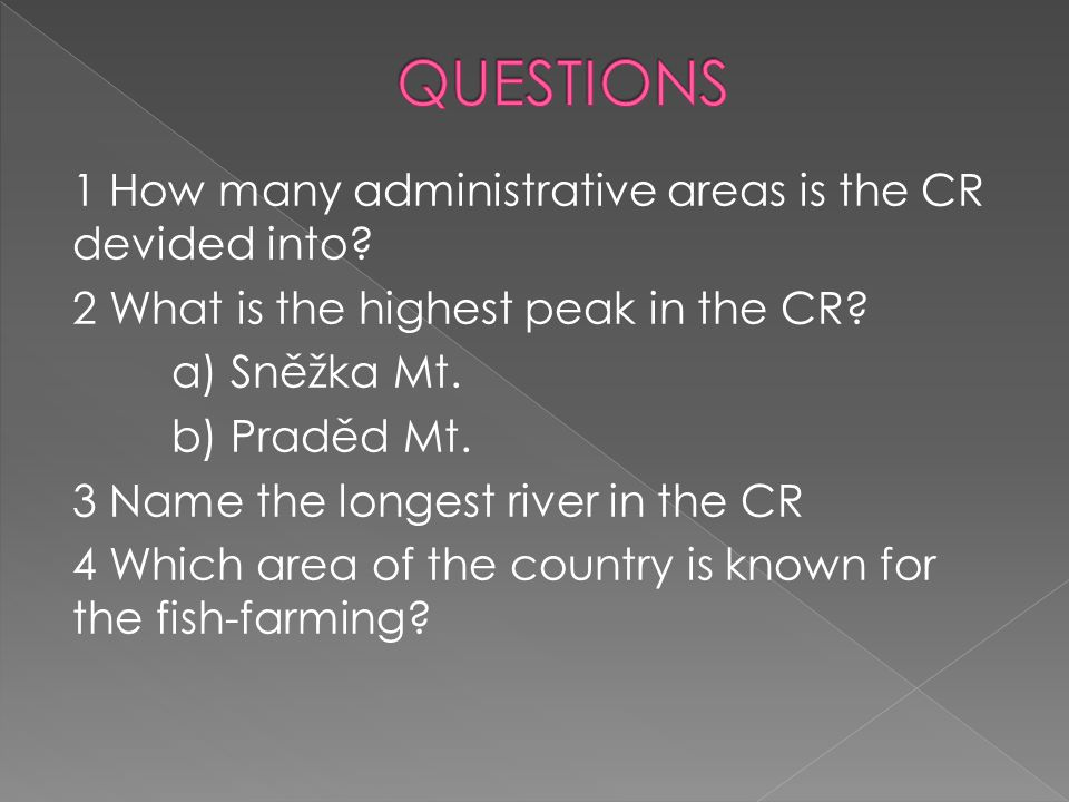 QUESTIONS 1 How many administrative areas is the CR devided into
