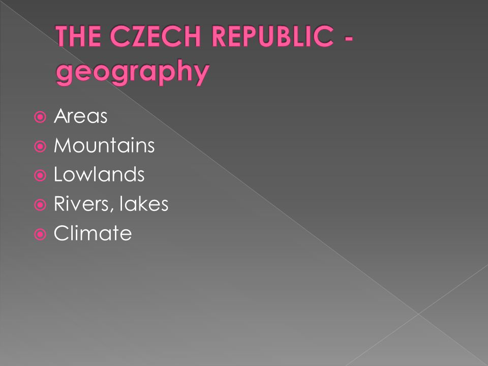 THE CZECH REPUBLIC - geography