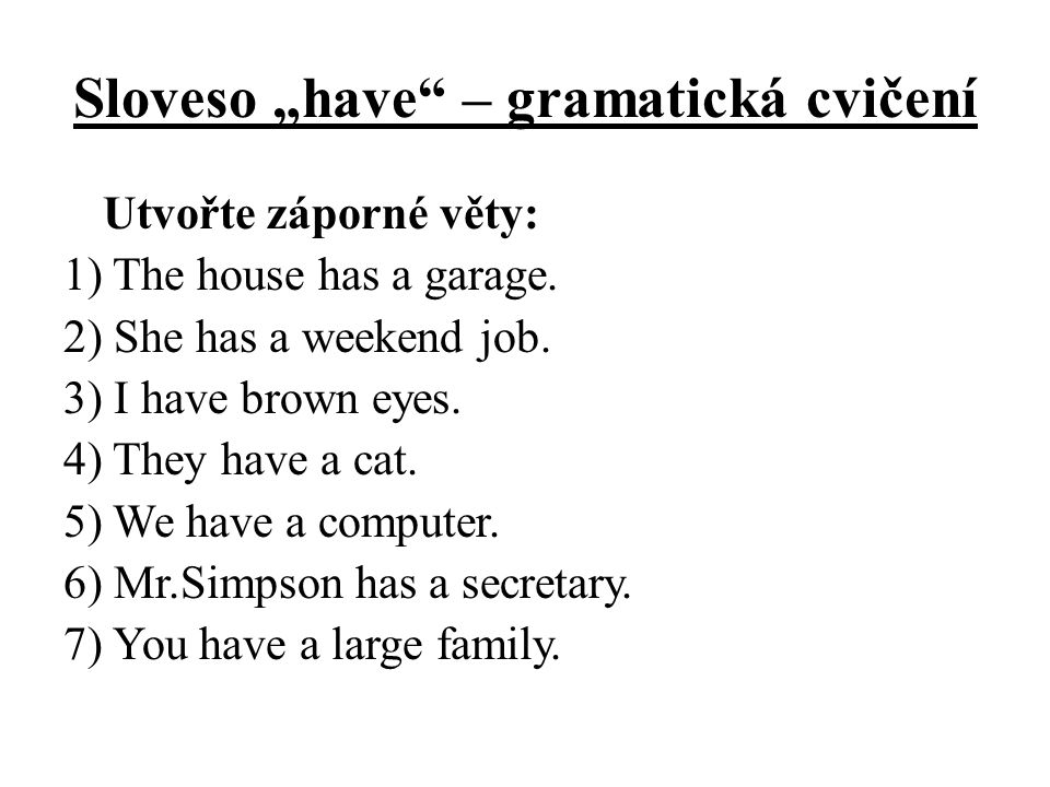 """Sloveso """"have – gramatická cvičení"""