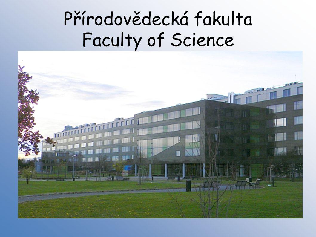 Přírodovědecká fakulta Faculty of Science