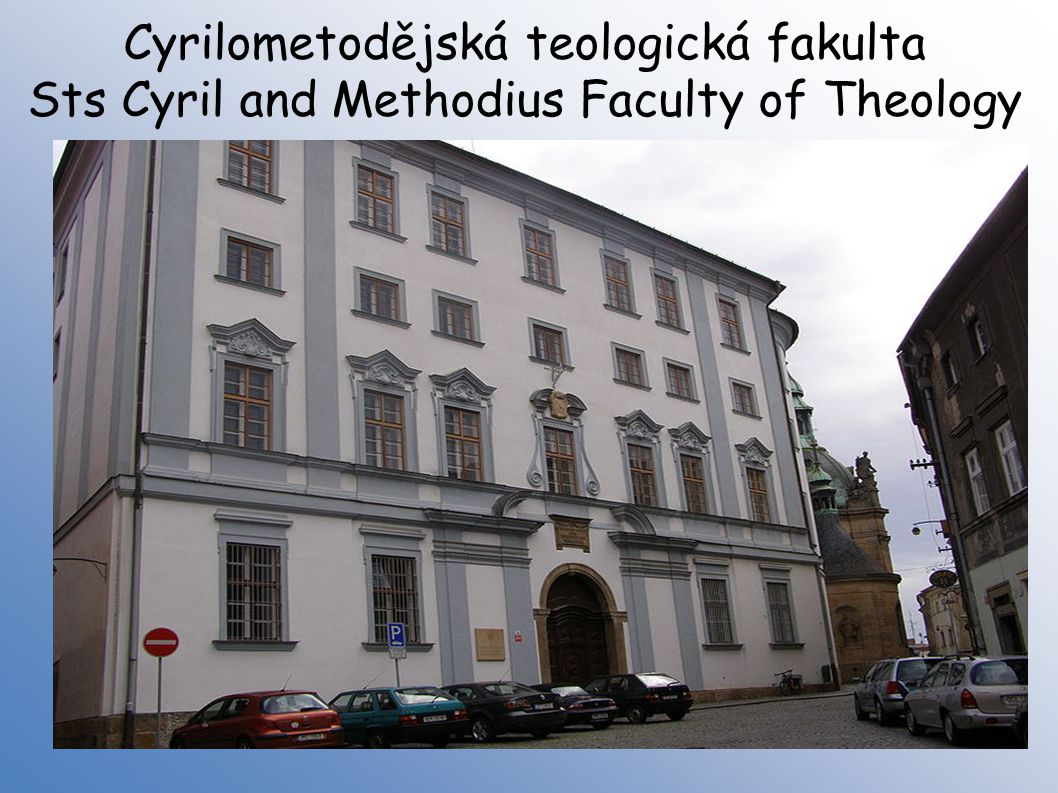 Cyrilometodějská teologická fakulta Sts Cyril and Methodius Faculty of Theology