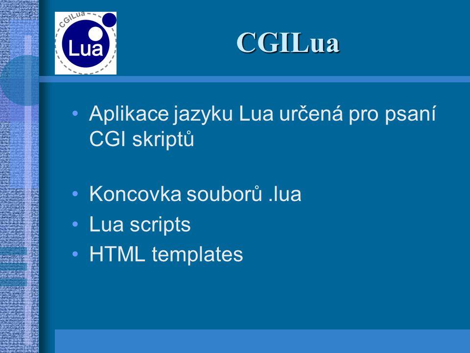 CGILua Aplikace jazyku Lua určená pro psaní CGI skriptů