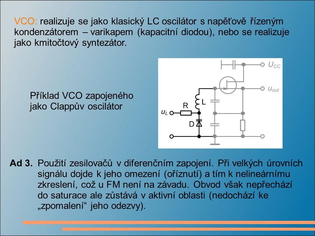 VCO: realizuje se jako klasický LC oscilátor s napěťově řízeným kondenzátorem – varikapem (kapacitní diodou), nebo se realizuje jako kmitočtový syntezátor.