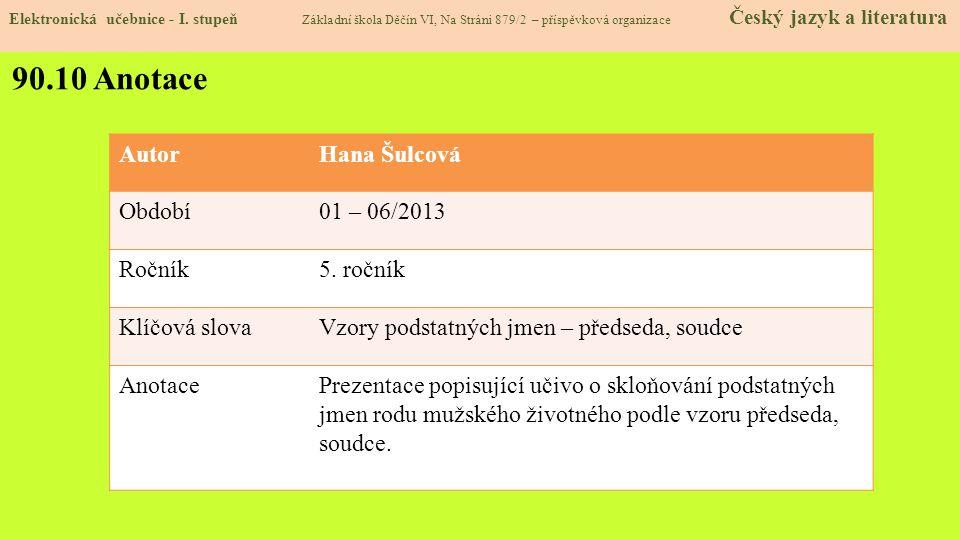 90.10 Anotace Autor Hana Šulcová Období 01 – 06/2013 Ročník 5. ročník