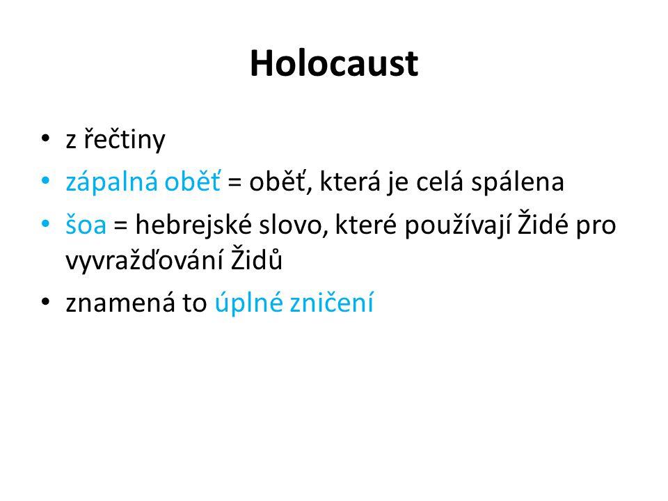 Holocaust z řečtiny zápalná oběť = oběť, která je celá spálena