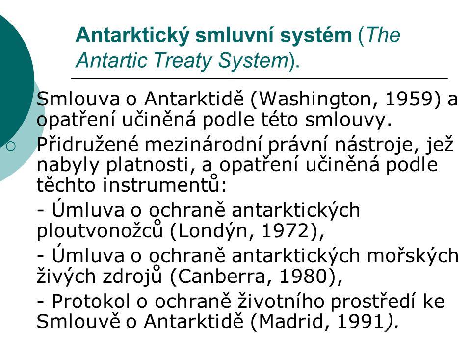 Antarktický smluvní systém (The Antartic Treaty System).