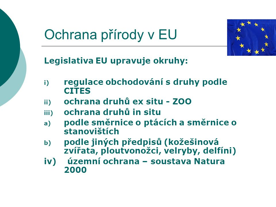 Ochrana přírody v EU Legislativa EU upravuje okruhy: