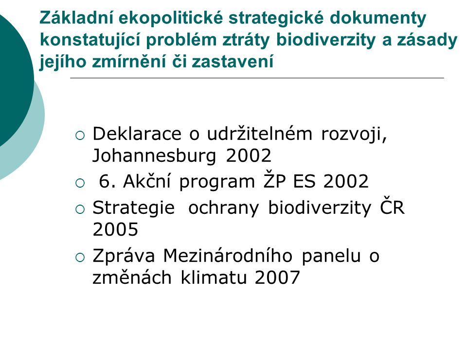 Základní ekopolitické strategické dokumenty konstatující problém ztráty biodiverzity a zásady jejího zmírnění či zastavení