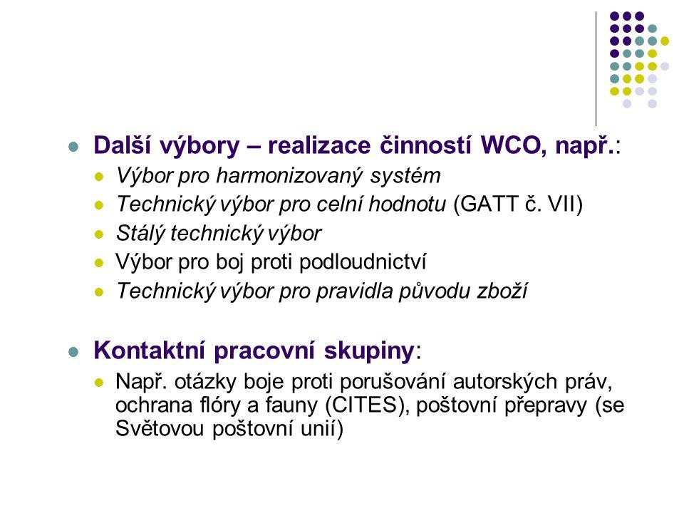 Další výbory – realizace činností WCO, např.: