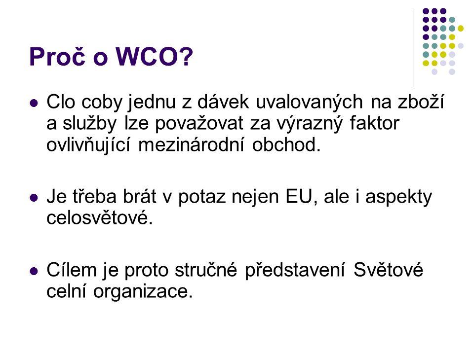 Proč o WCO Clo coby jednu z dávek uvalovaných na zboží a služby lze považovat za výrazný faktor ovlivňující mezinárodní obchod.