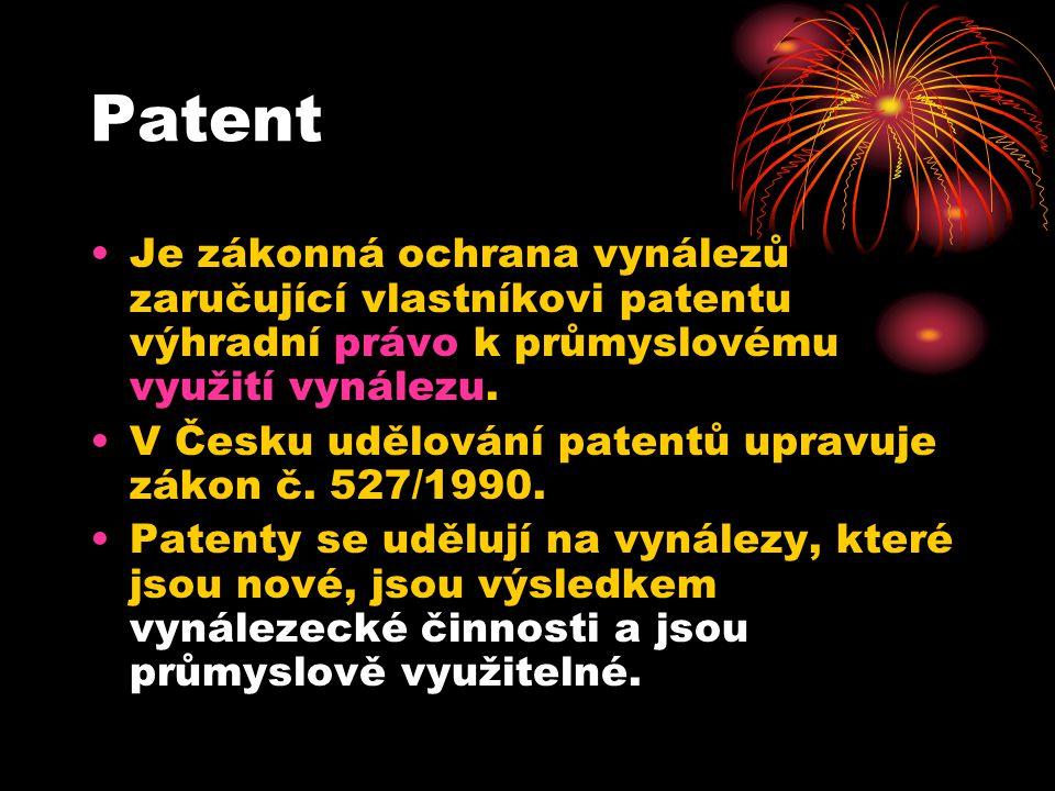 Patent Je zákonná ochrana vynálezů zaručující vlastníkovi patentu výhradní právo k průmyslovému využití vynálezu.