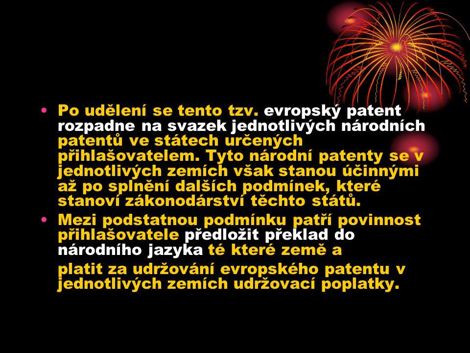 Po udělení se tento tzv. evropský patent rozpadne na svazek jednotlivých národních patentů ve státech určených přihlašovatelem. Tyto národní patenty se v jednotlivých zemích však stanou účinnými až po splnění dalších podmínek, které stanoví zákonodárství těchto států.