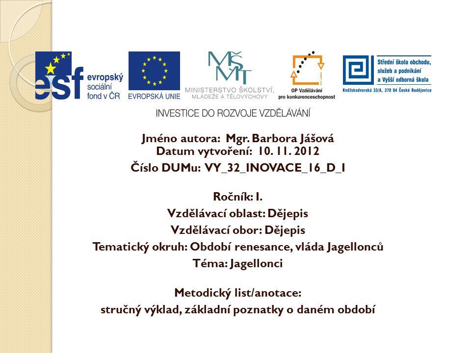 Jméno autora: Mgr. Barbora Jášová Datum vytvoření: 10. 11. 2012