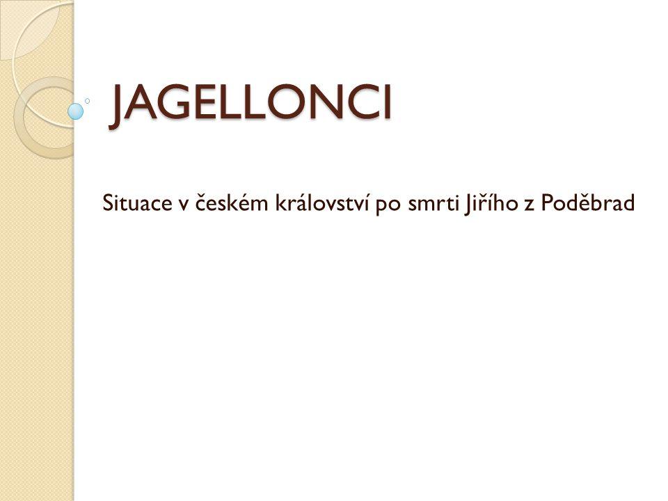 Situace v českém království po smrti Jiřího z Poděbrad