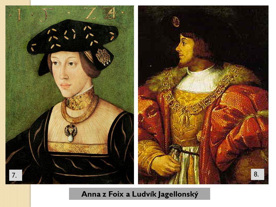 Anna z Foix a Ludvík Jagellonský