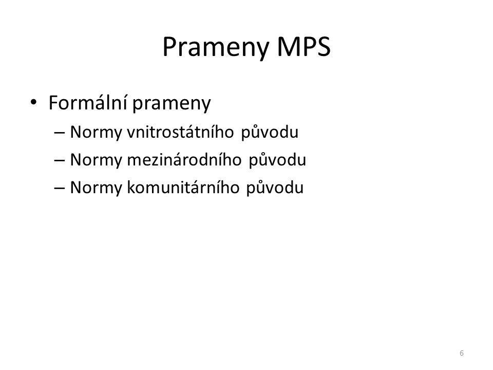 Prameny MPS Formální prameny Normy vnitrostátního původu