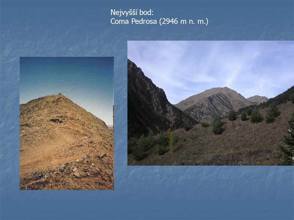 Nejvyšší bod: Coma Pedrosa (2946 m n. m.)