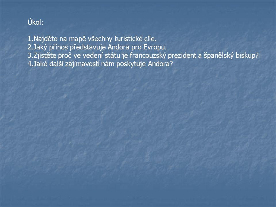 Úkol: Najděte na mapě všechny turistické cíle. Jaký přínos představuje Andora pro Evropu.