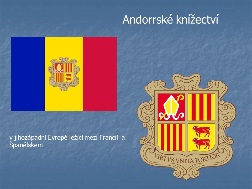 Andorrské knížectví v jihozápadní Evropě ležící mezi Francií a Španělskem