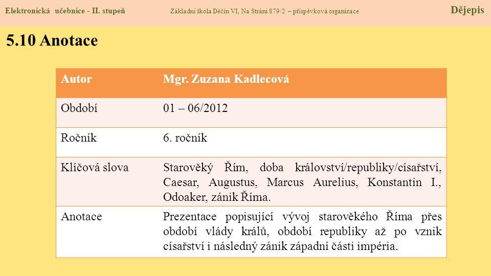 5.10 Anotace Autor Mgr. Zuzana Kadlecová Období 01 – 06/2012 Ročník