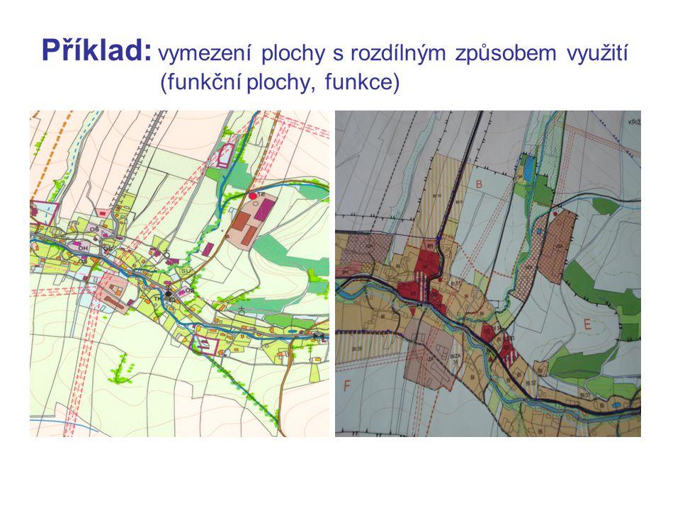 Příklad: vymezení plochy s rozdílným způsobem využití (funkční plochy, funkce)