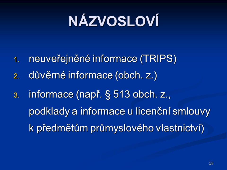 NÁZVOSLOVÍ neuveřejněné informace (TRIPS) důvěrné informace (obch. z.)