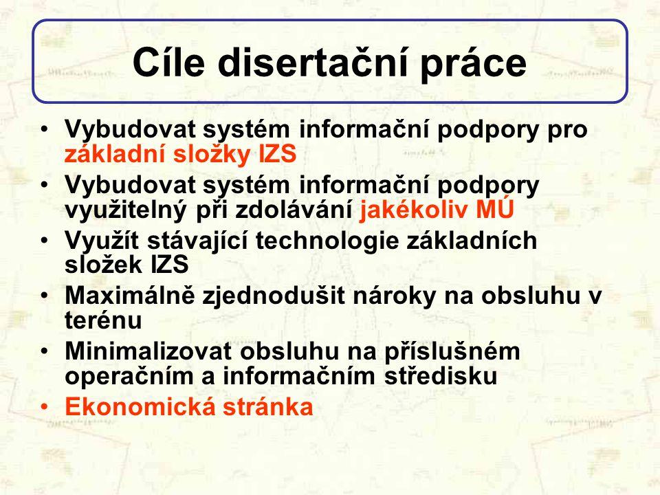 Cíle disertační práce Vybudovat systém informační podpory pro základní složky IZS.
