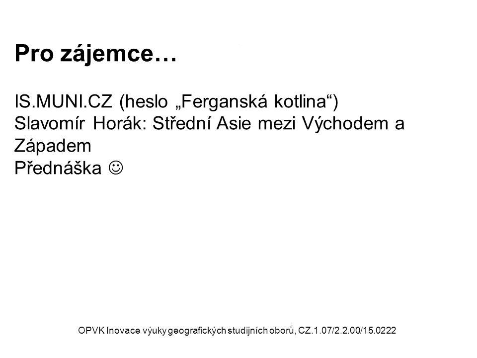 """Pro zájemce… IS.MUNI.CZ (heslo """"Ferganská kotlina )"""