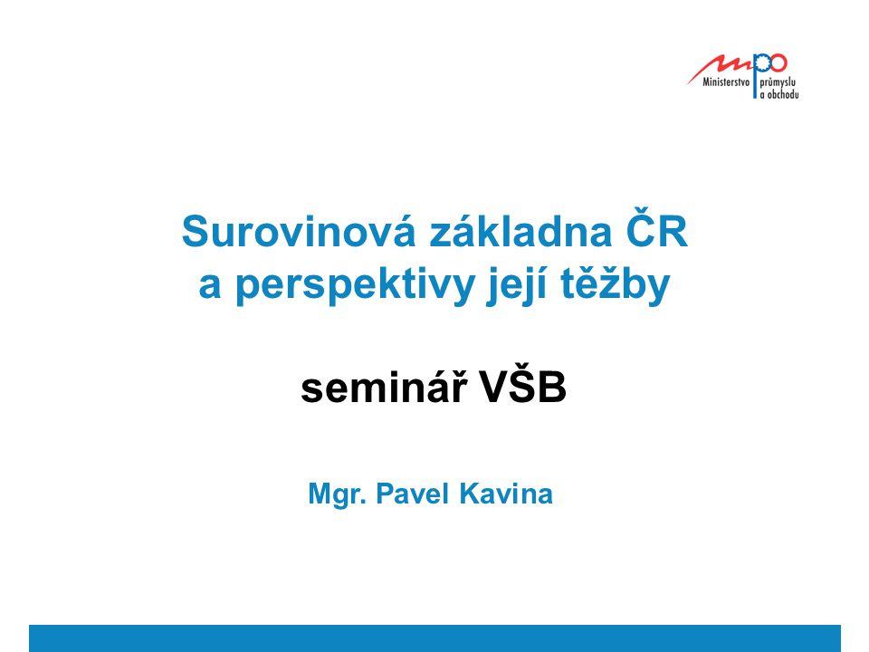 Surovinová základna ČR a perspektivy její těžby seminář VŠB