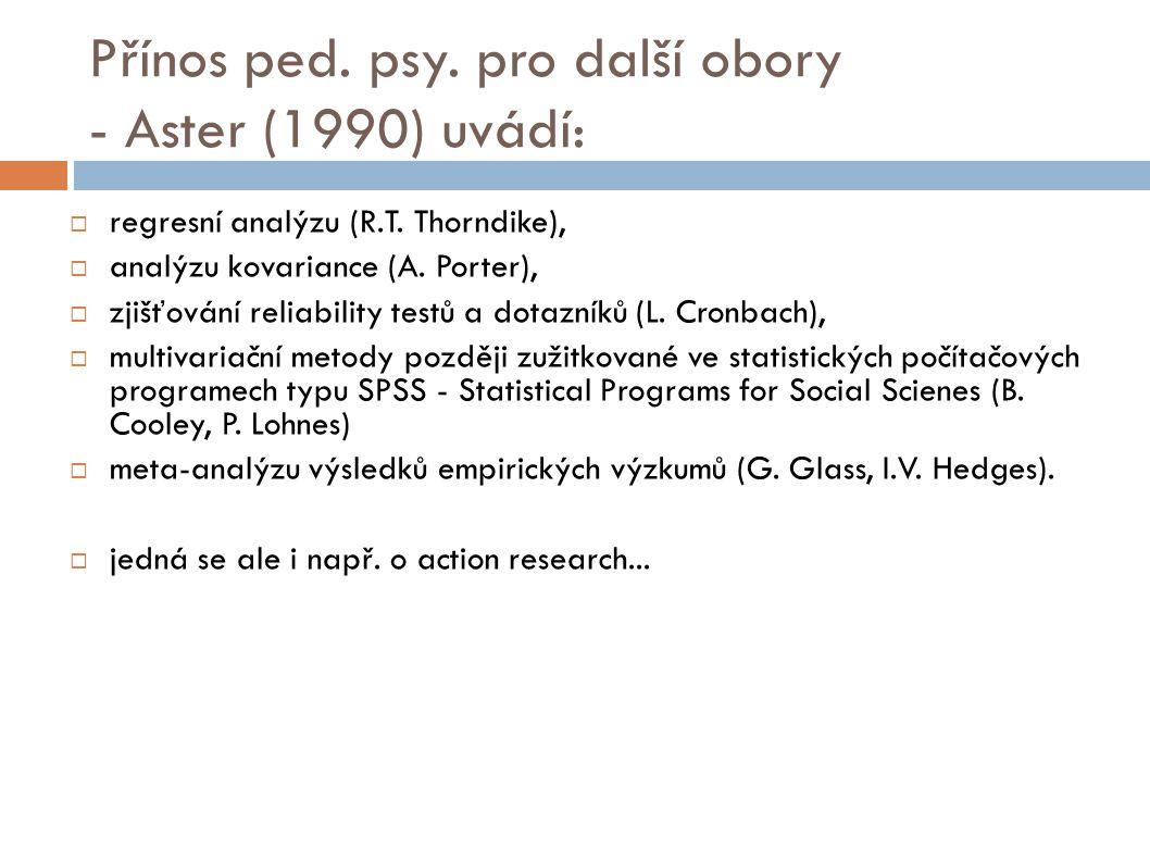 Přínos ped. psy. pro další obory - Aster (1990) uvádí:
