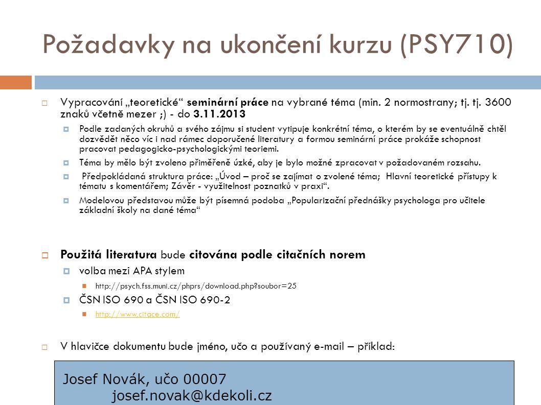 Požadavky na ukončení kurzu (PSY710)